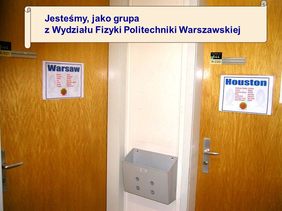 Jesteśmy, jako grupa z Wydziału Fizyki Politechniki Warszawskiej
