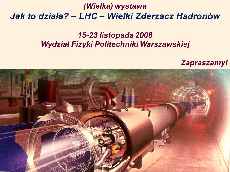 Jak to działa – LHC – Wielki Zderzacz Hadronów