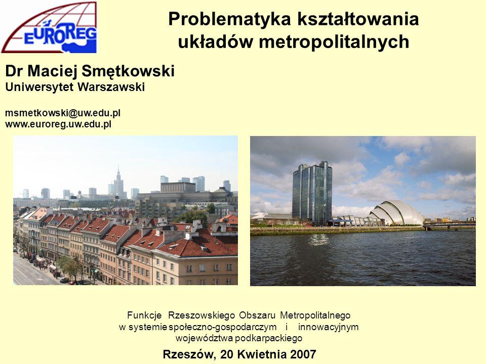 Problematyka kształtowania układów metropolitalnych