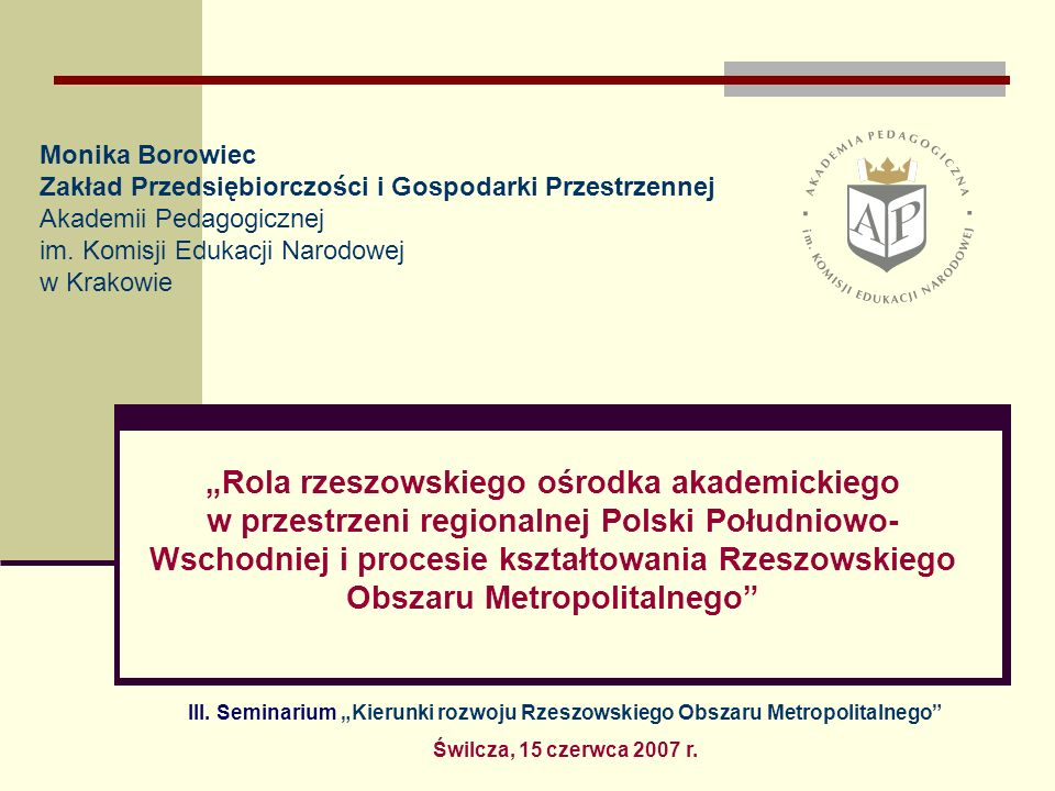 Monika Borowiec Zakład Przedsiębiorczości i Gospodarki Przestrzennej Akademii Pedagogicznej im. Komisji Edukacji Narodowej w Krakowie