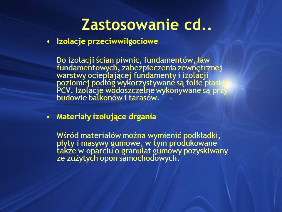 Zastosowanie cd.. Izolacje przeciwwilgociowe