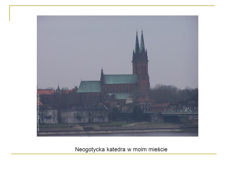 Neogotycka katedra w moim mieście