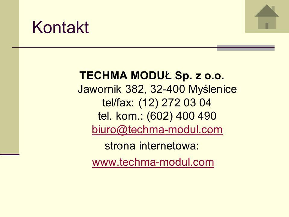 Kontakt TECHMA MODUŁ Sp. z o.o. Jawornik 382, 32-400 Myślenice tel/fax: (12) 272 03 04 tel. kom.: (602) 400 490 biuro@techma-modul.com.