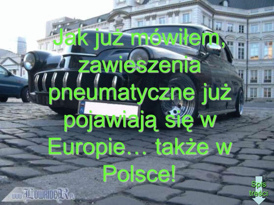 Jak już mówiłem, zawieszenia pneumatyczne już pojawiają się w Europie… także w Polsce!