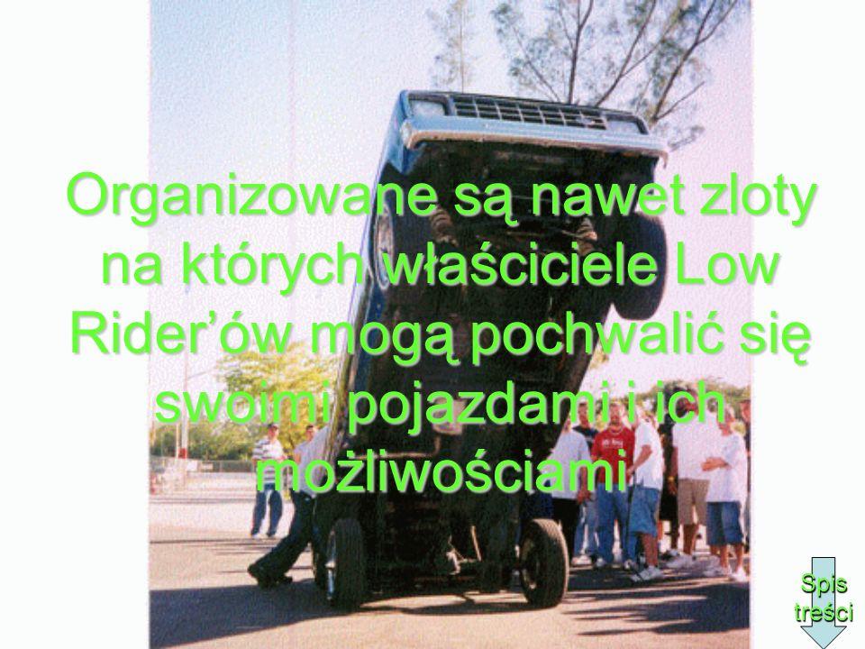 Organizowane są nawet zloty na których właściciele Low Rider'ów mogą pochwalić się swoimi pojazdami i ich możliwościami