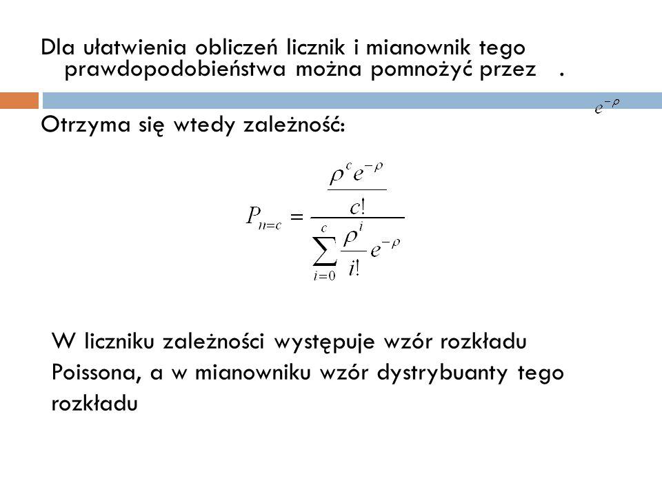 Dla ułatwienia obliczeń licznik i mianownik tego prawdopodobieństwa można pomnożyć przez .