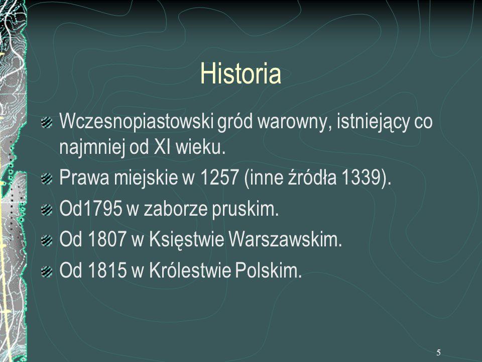 Historia Wczesnopiastowski gród warowny, istniejący co najmniej od XI wieku. Prawa miejskie w 1257 (inne źródła 1339).