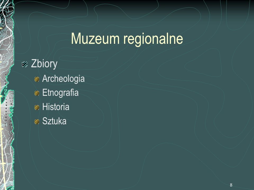 Muzeum regionalne Zbiory Archeologia Etnografia Historia Sztuka
