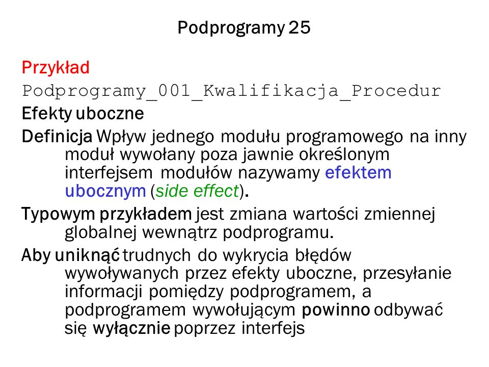 Podprogramy 25 Przykład. Podprogramy_001_Kwalifikacja_Procedur. Efekty uboczne.