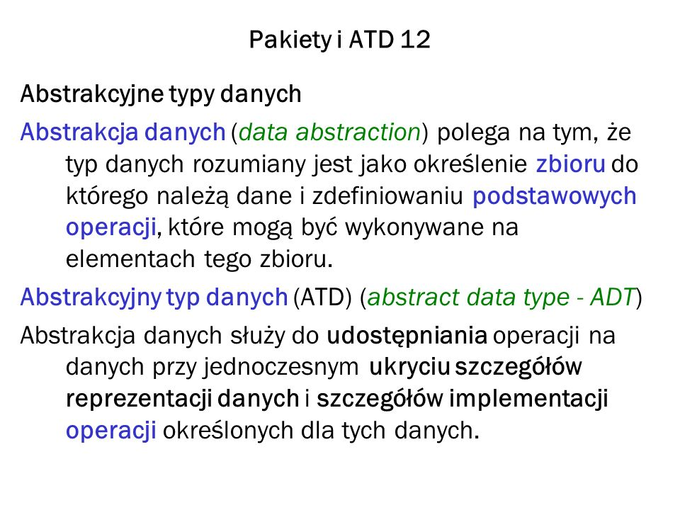 Pakiety i ATD 12 Abstrakcyjne typy danych.