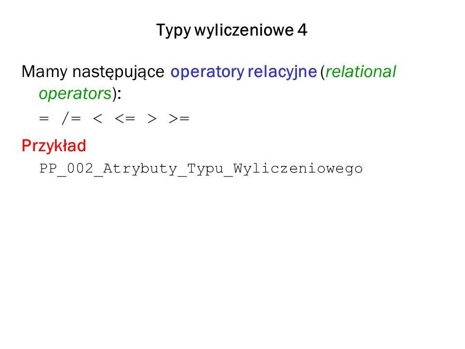 Mamy następujące operatory relacyjne (relational operators):