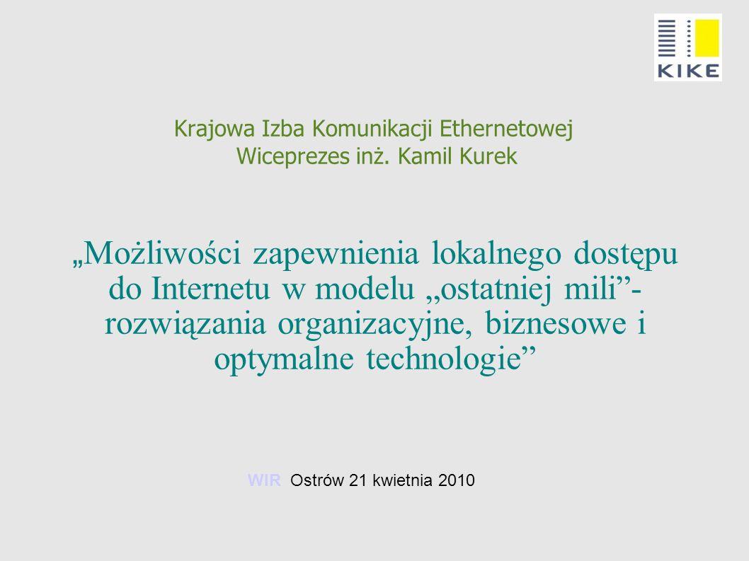 Krajowa Izba Komunikacji Ethernetowej Wiceprezes inż. Kamil Kurek