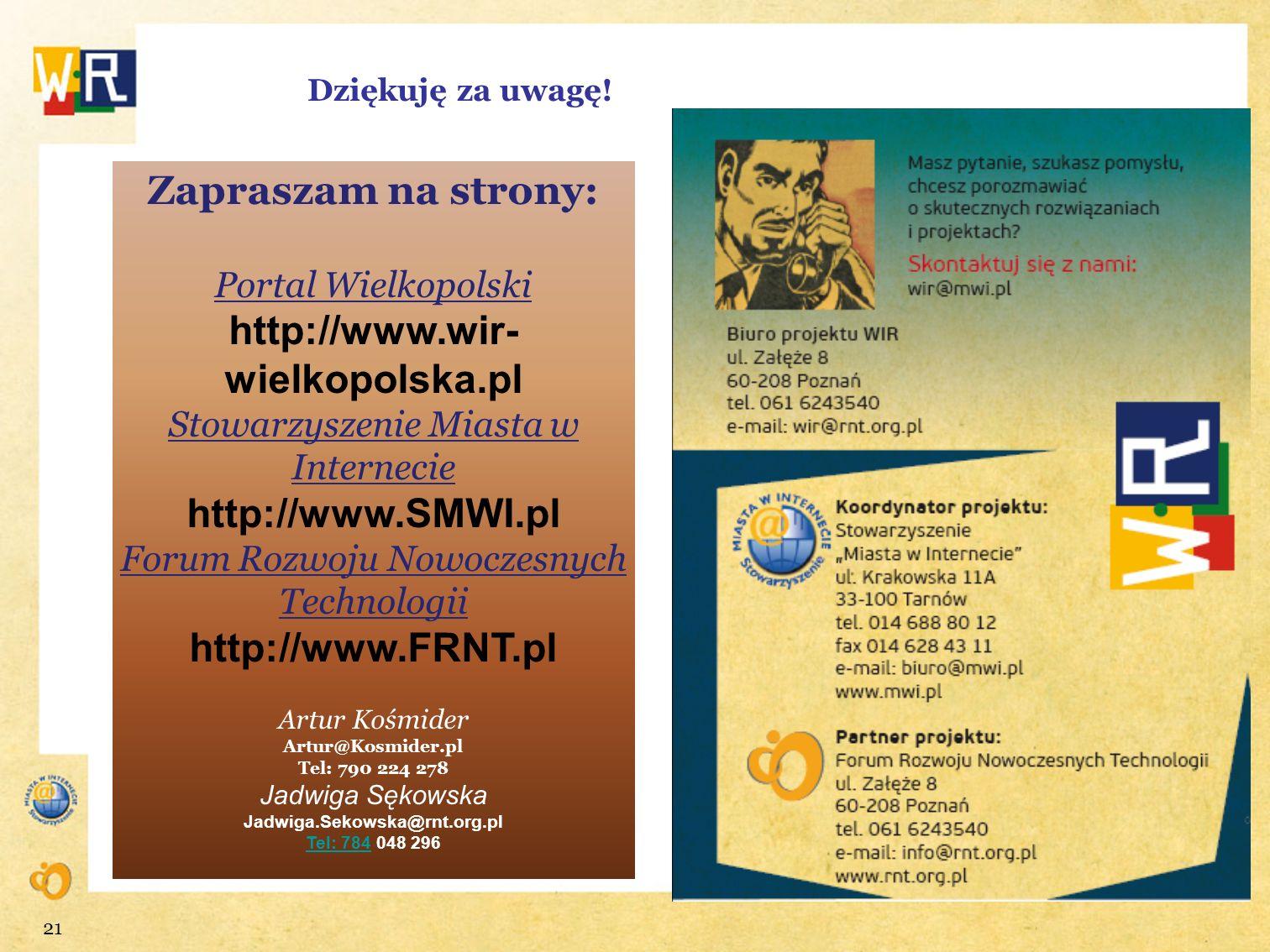 Zapraszam na strony: http://www.wir-wielkopolska.pl http://www.SMWI.pl