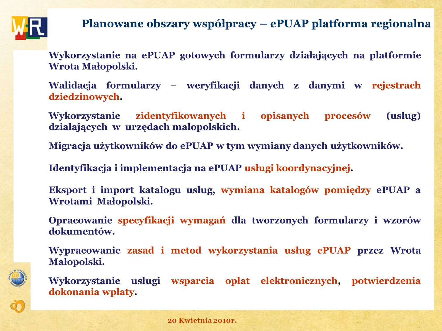 Planowane obszary współpracy – ePUAP platforma regionalna