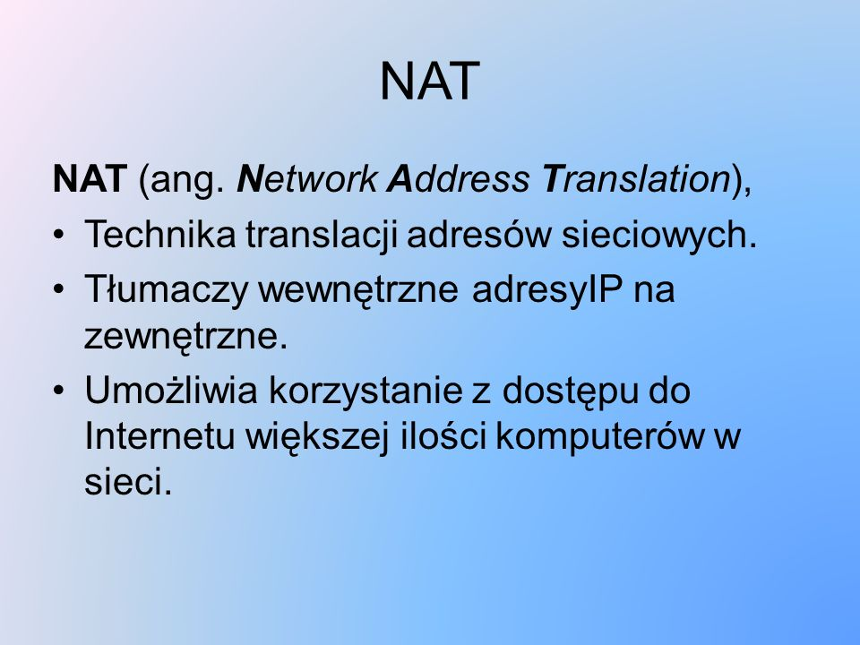 NAT NAT (ang. Network Address Translation),