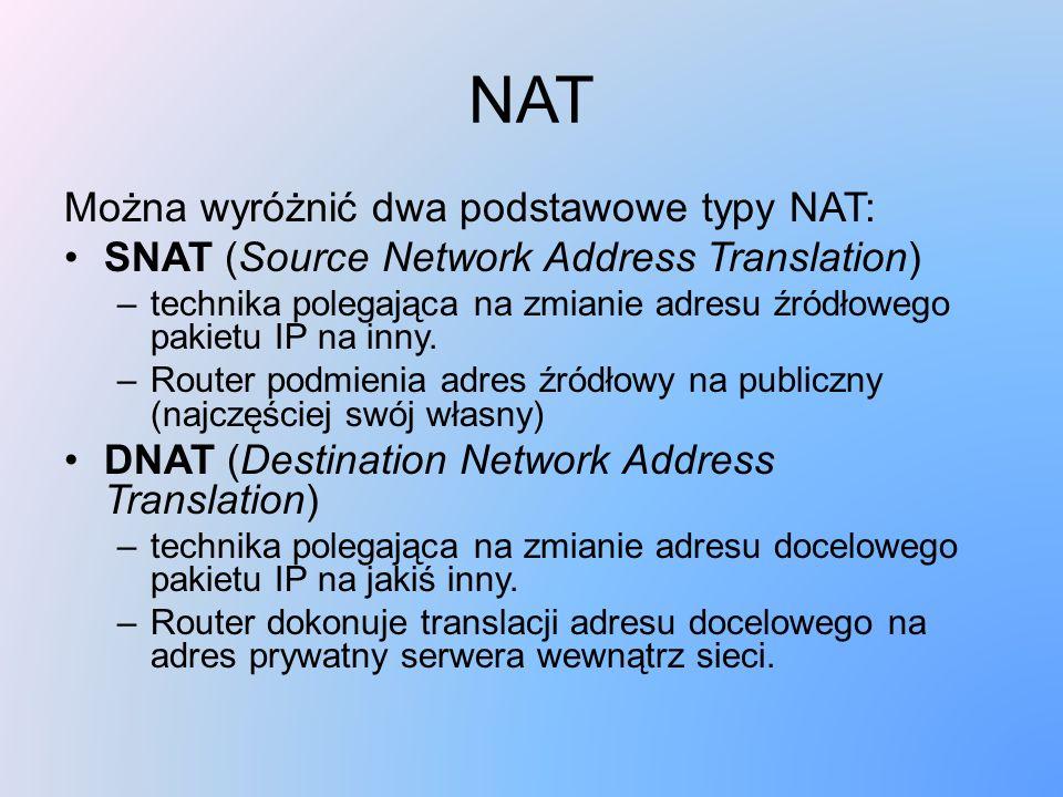 NAT Można wyróżnić dwa podstawowe typy NAT: