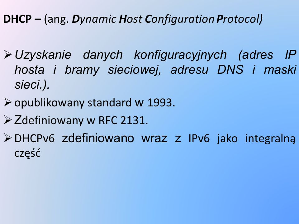 DHCP – (ang. Dynamic Host Configuration Protocol)