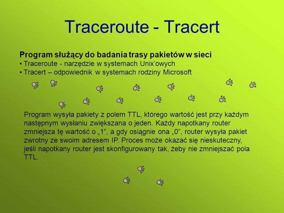 Traceroute - Tracert Program służący do badania trasy pakietów w sieci
