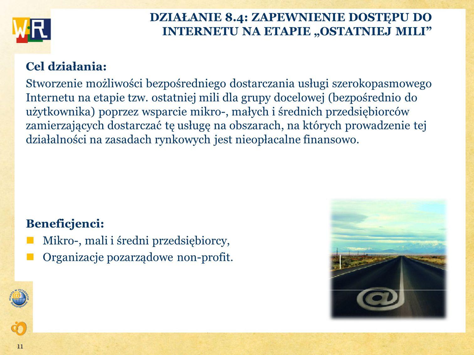 """DZIAŁANIE 8.4: ZAPEWNIENIE DOSTĘPU DO INTERNETU NA ETAPIE """"OSTATNIEJ MILI"""