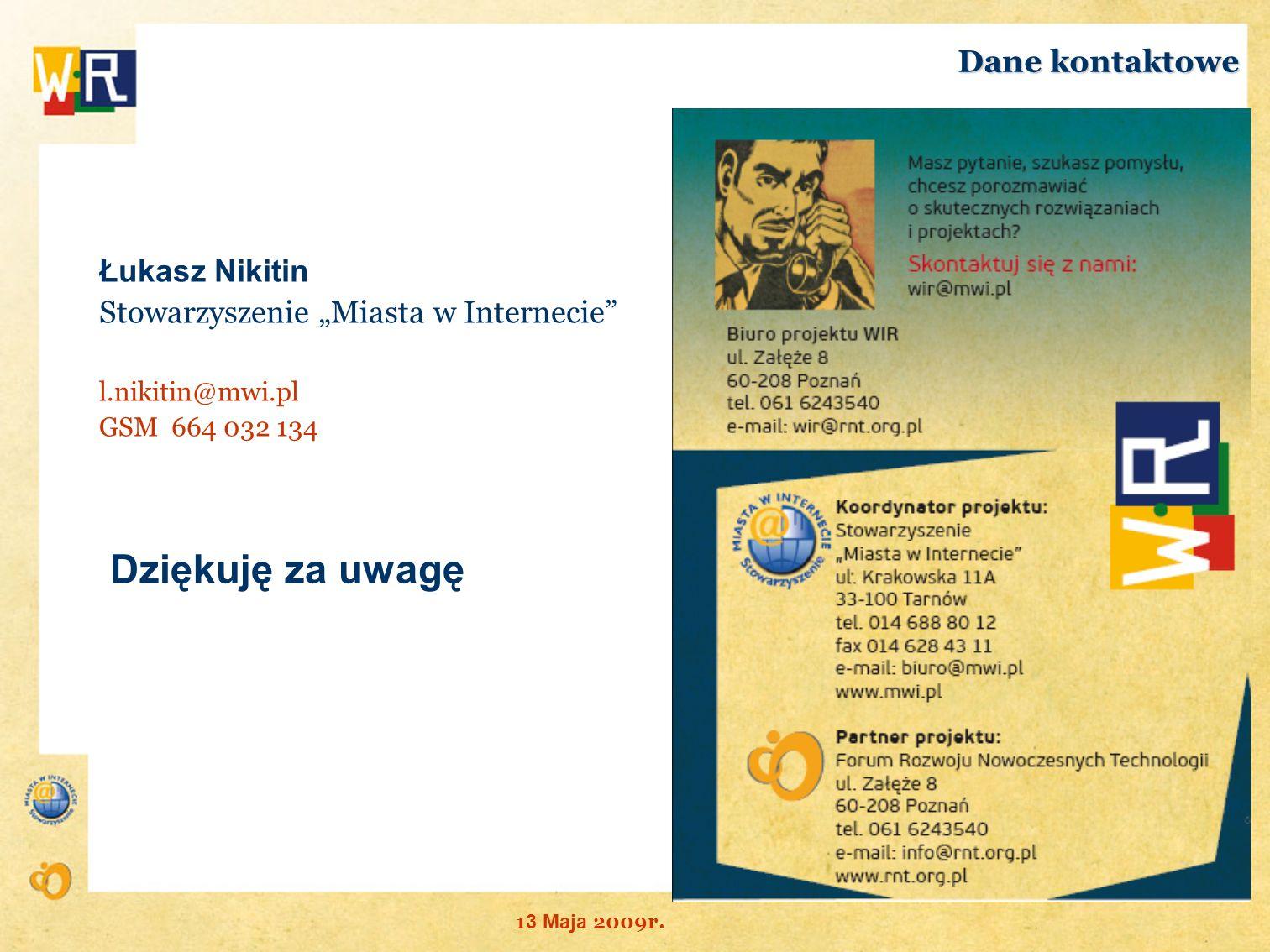 Dziękuję za uwagę Dane kontaktowe Łukasz Nikitin