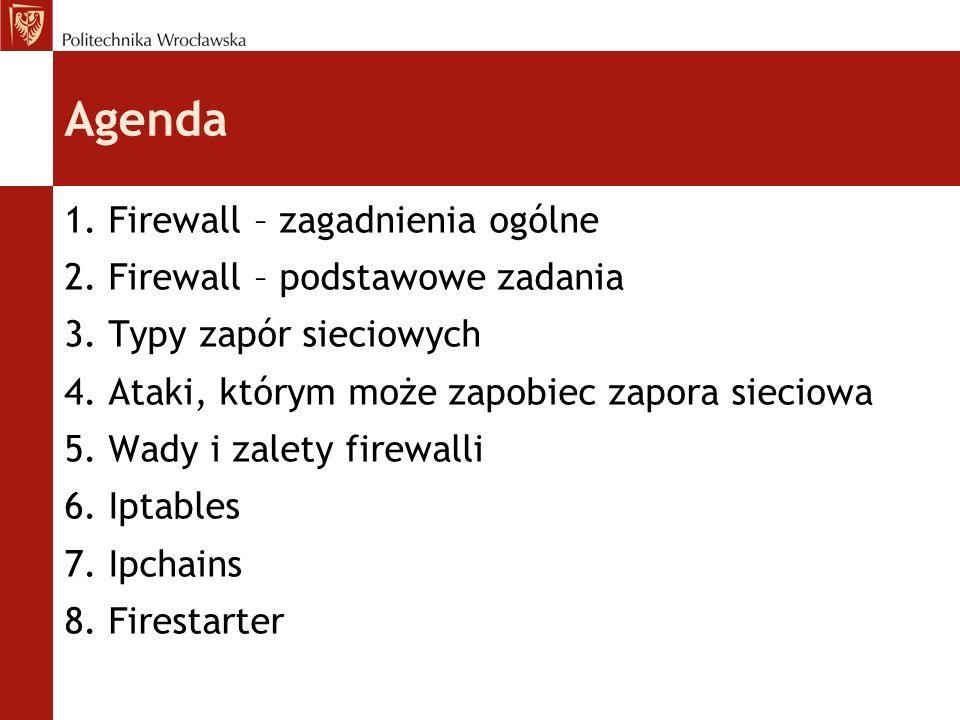 Agenda 1. Firewall – zagadnienia ogólne