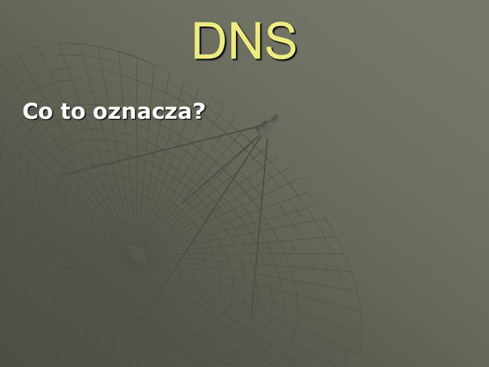 DNS Co to oznacza ->