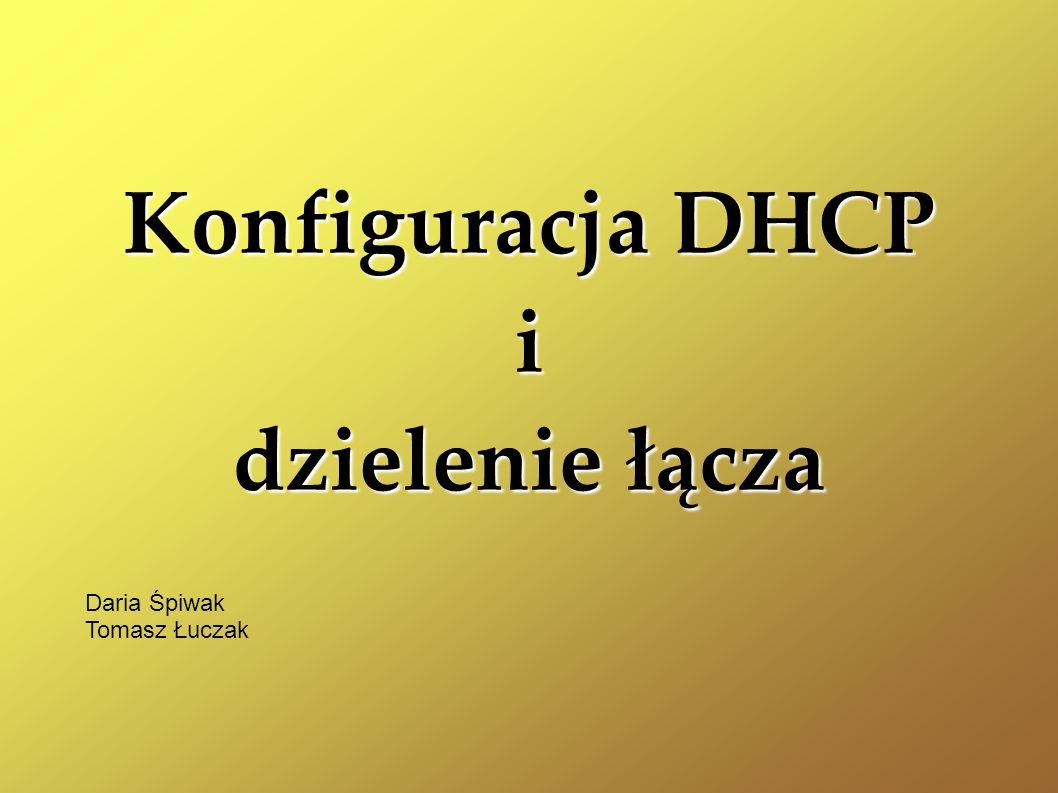Konfiguracja DHCP i dzielenie łącza
