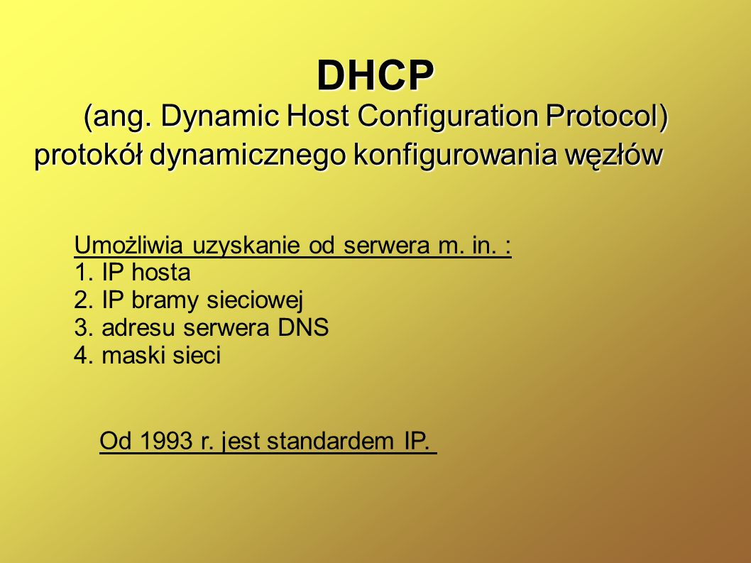 DHCP (ang. Dynamic Host Configuration Protocol)