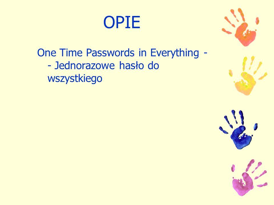 OPIE One Time Passwords in Everything - - Jednorazowe hasło do wszystkiego