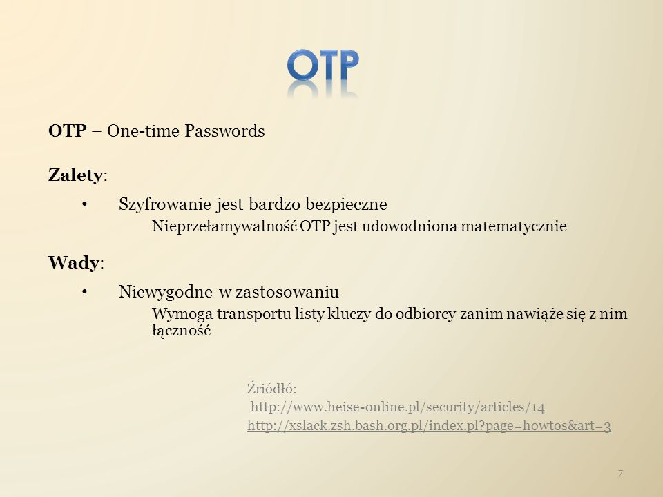 OTP OTP – One-time Passwords Zalety: