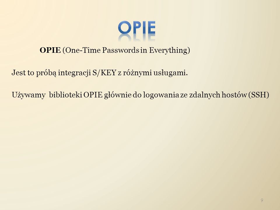opie OPIE (One-Time Passwords in Everything)