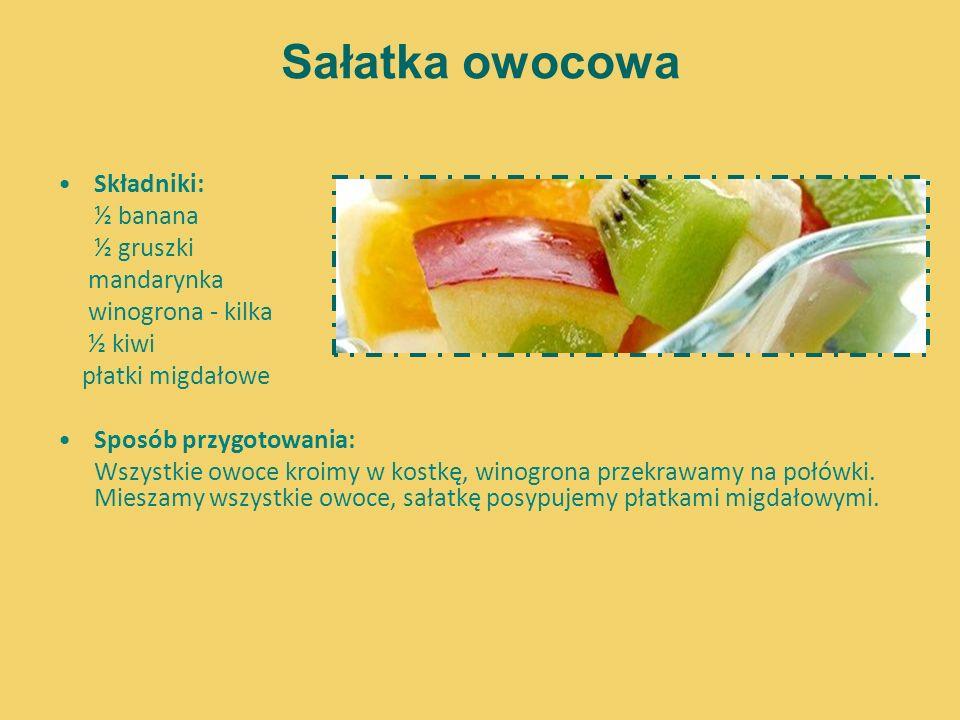 Sałatka owocowa Składniki: ½ banana ½ gruszki mandarynka