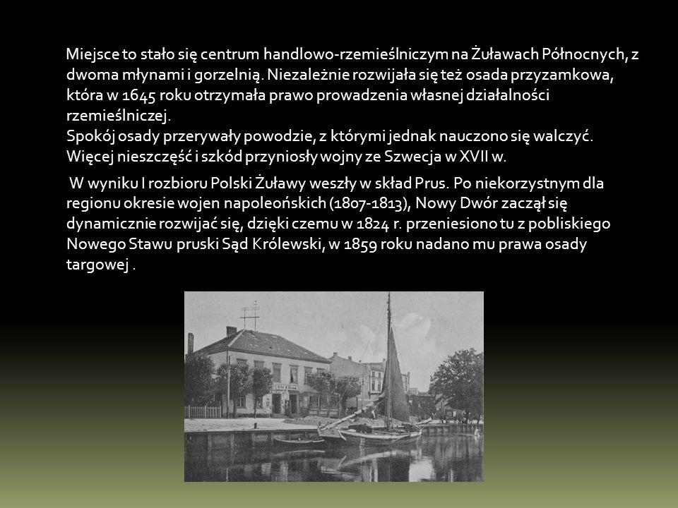 Miejsce to stało się centrum handlowo-rzemieślniczym na Żuławach Północnych, z dwoma młynami i gorzelnią.