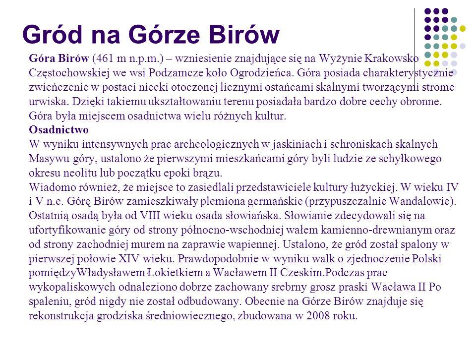 Gród na Górze Birów Góra Birów (461 m n.p.m.) – wzniesienie znajdujące się na Wyżynie Krakowsko.