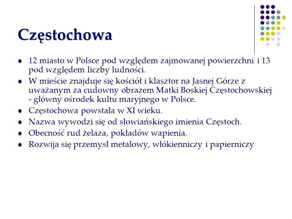 Częstochowa 12 miasto w Polsce pod względem zajmowanej powierzchni i 13 pod względem liczby ludności.