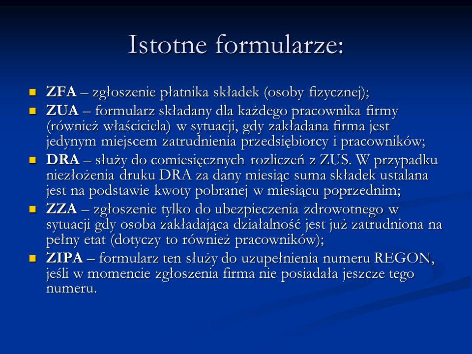 Istotne formularze:ZFA – zgłoszenie płatnika składek (osoby fizycznej);