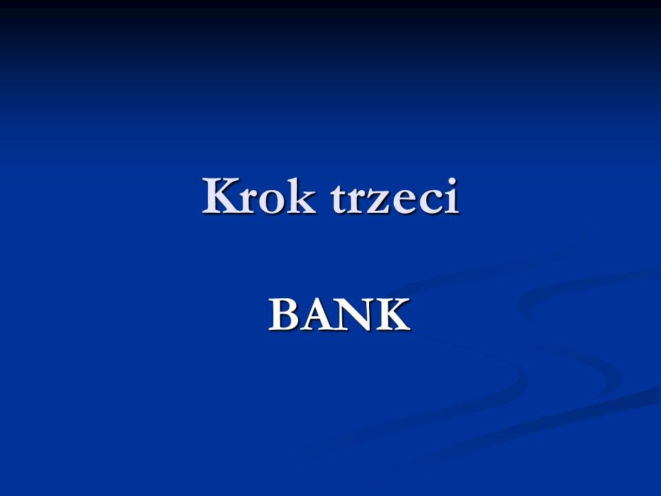Krok trzeci BANK