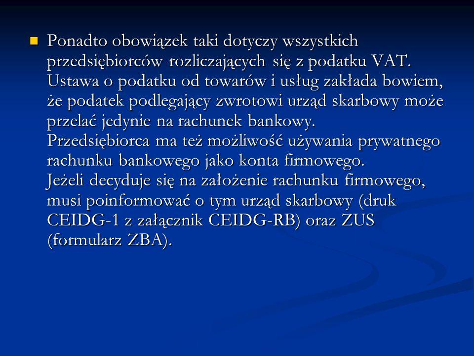 Ponadto obowiązek taki dotyczy wszystkich przedsiębiorców rozliczających się z podatku VAT.