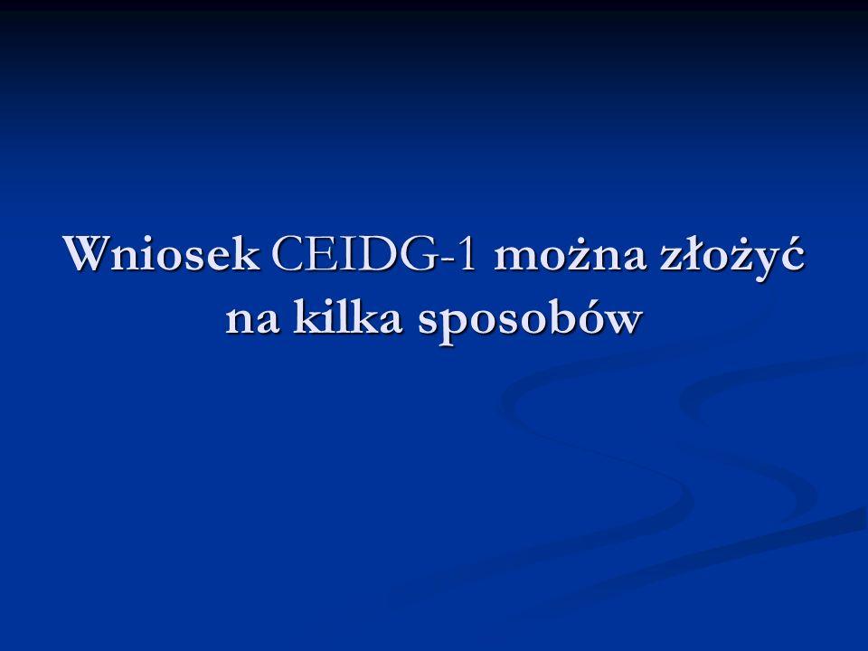 Wniosek CEIDG-1 można złożyć na kilka sposobów