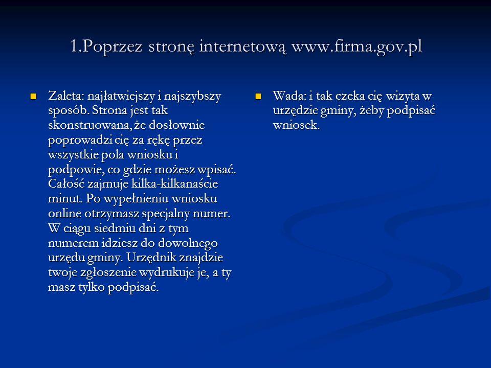 1.Poprzez stronę internetową www.firma.gov.pl