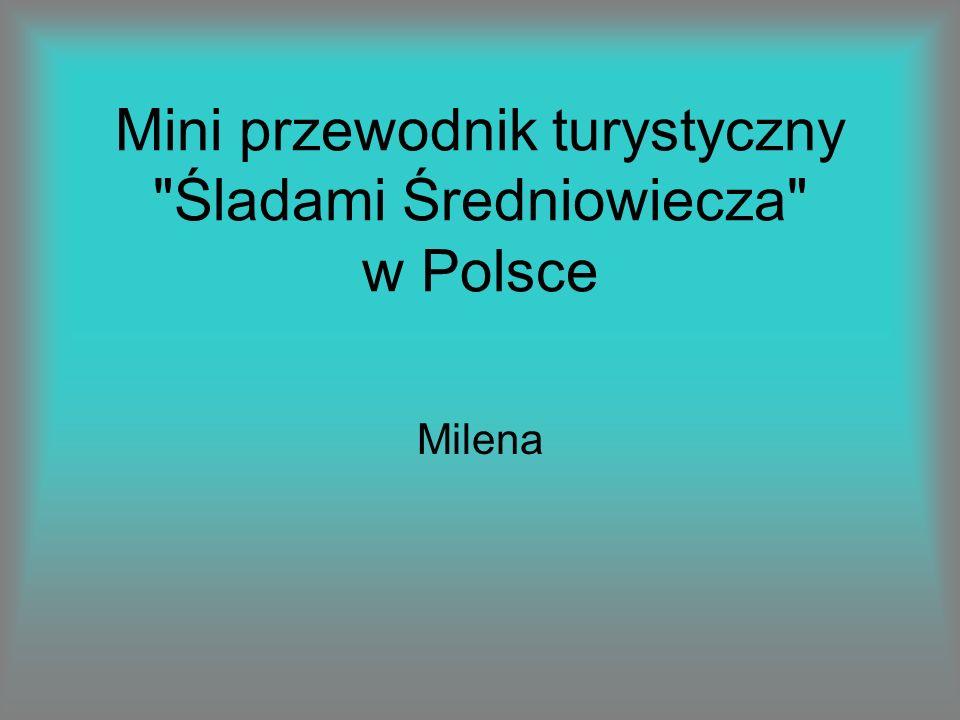 Mini przewodnik turystyczny Śladami Średniowiecza w Polsce