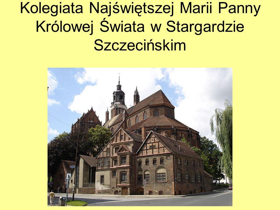 Kolegiata Najświętszej Marii Panny Królowej Świata w Stargardzie Szczecińskim