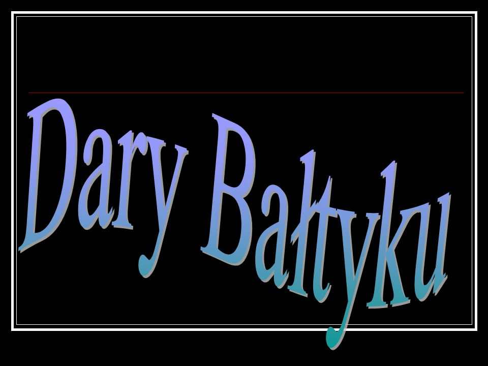 Dary Bałtyku