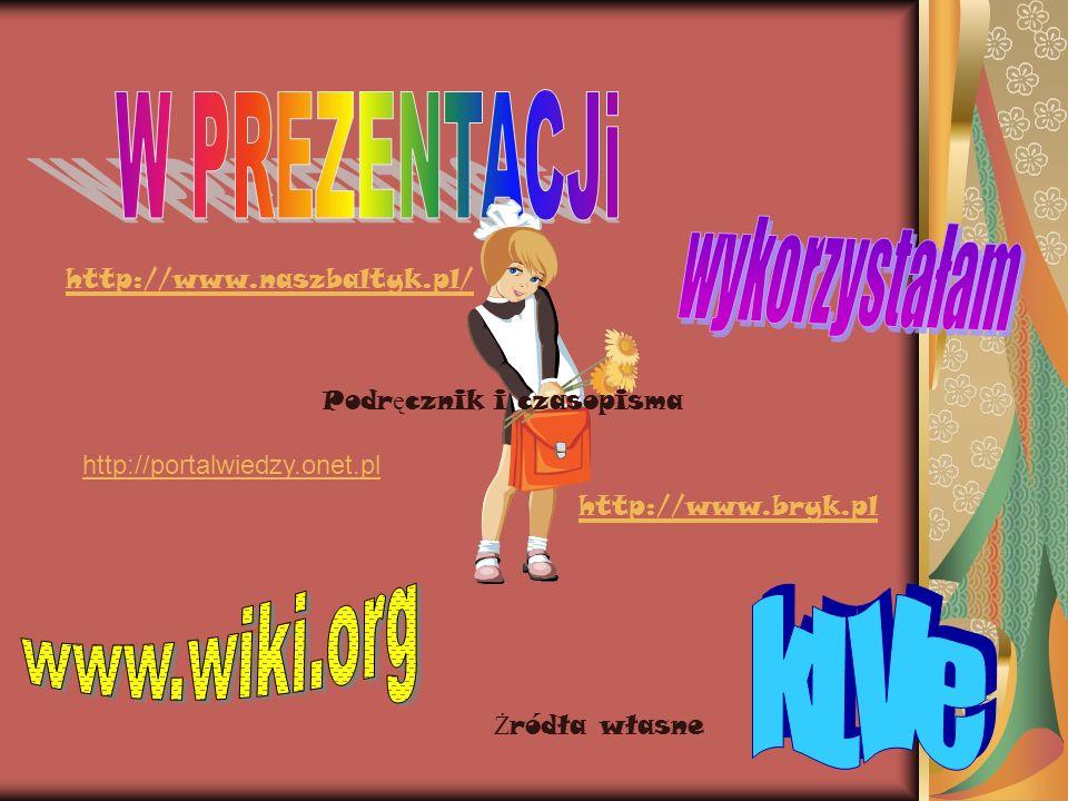 W PREZENTACJi wykorzystałam www.wiki.org kl.Ve