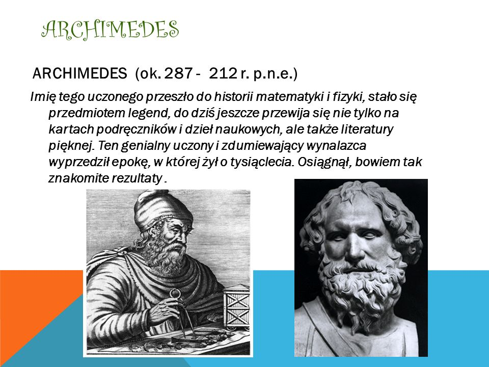 ARCHIMEDES ARCHIMEDES (ok. 287 - 212 r. p.n.e.)