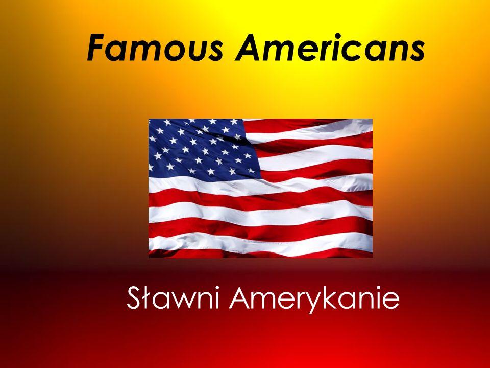 Famous Americans Sławni Amerykanie