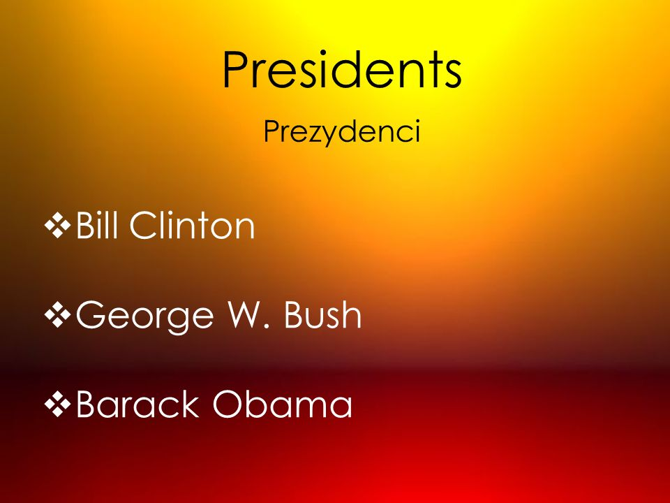 Presidents Prezydenci Bill Clinton George W. Bush Barack Obama