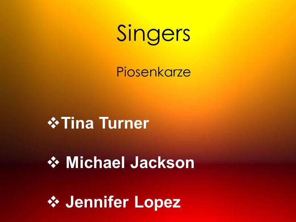 Singers Piosenkarze Tina Turner Michael Jackson Jennifer Lopez