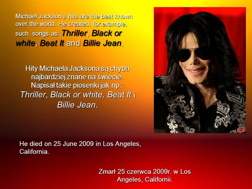 Zmarł 25 czerwca 2009r. w Los Angeles, Californii.
