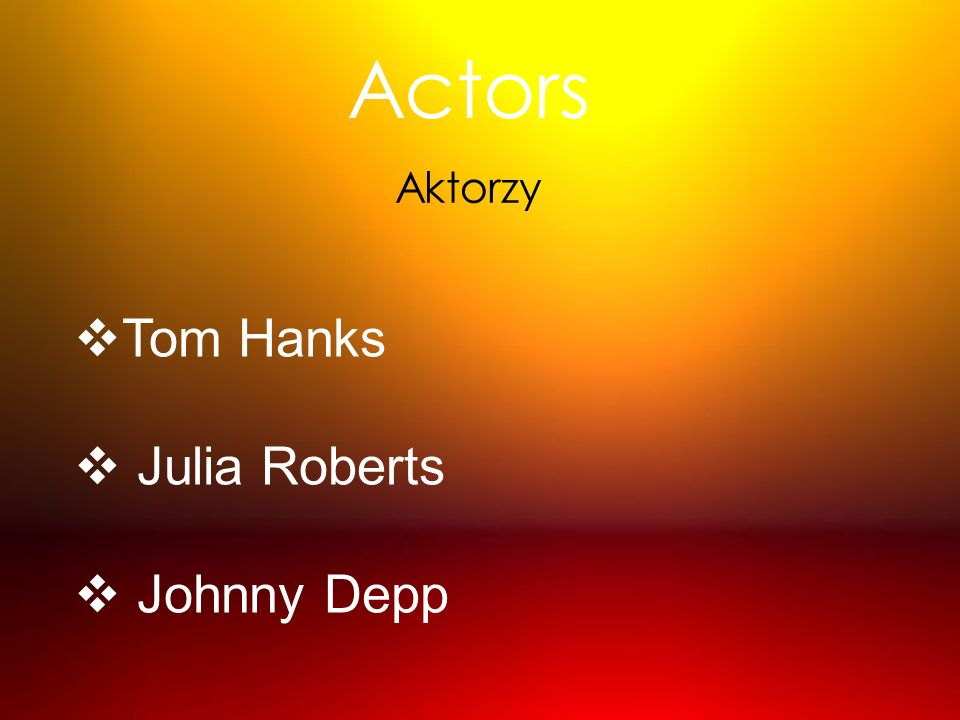 Actors Aktorzy Tom Hanks Julia Roberts Johnny Depp